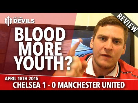 Blood more youth chelsea 1 manchester united 0 review youtube chelsea 1 manchester united 0 review malvernweather Choice Image