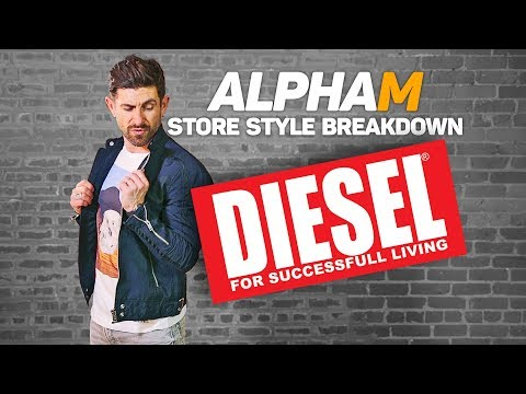 alpha m. Store Style Breakdown | DIESEL (CRAZY EXPENSIVE)