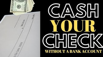 WHERE TO CASH A CHECK WHEN YOU DON'T HAVE A BANK ACCOUNT