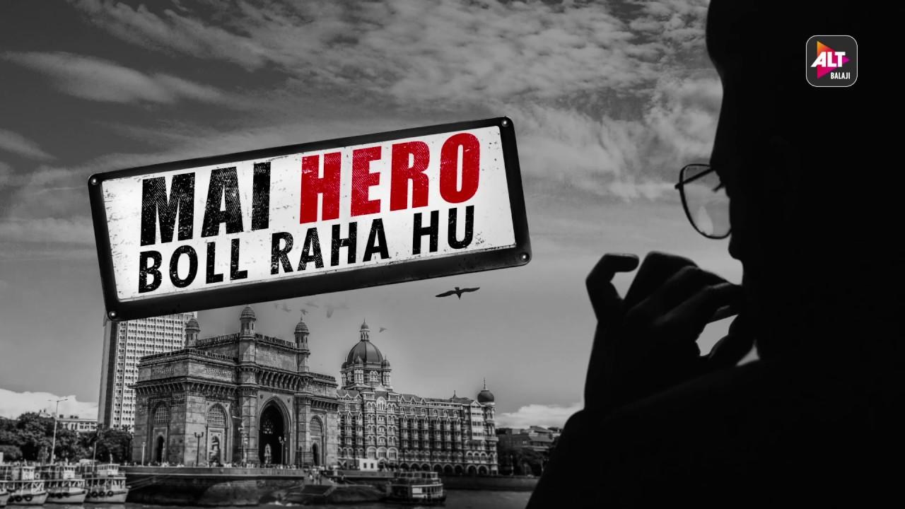 Mai Hero Boll Raha Hu | Kaun hai ye Hero? | ALTBalaji Original - YouTube