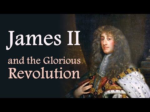 James II and the Glorious Revolution (The Stuarts: Part Four)