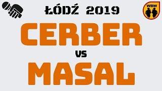 CERBER vs MASAL WBW2K19 Łódź (1/4) Freestyle Battle