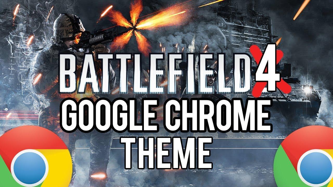 Google chrome themes video games - Battlefield 4 Google Chrome Theme Trailer