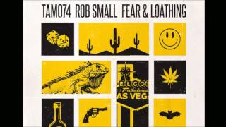 Rob Small - Fear & Loathing /  Dudley Strangeways Remix [3am Recordings]
