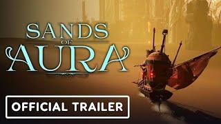Sands of Aura - Official Trailer | E3 2021