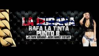 La Cubana - Rafa La Tinta & Punto B Prod. Papa Soriano