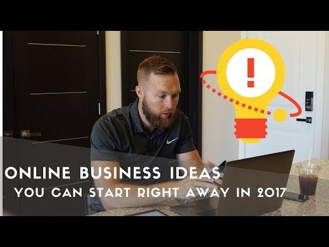 Online Business Ideas That You Can Start Right Away In 2017