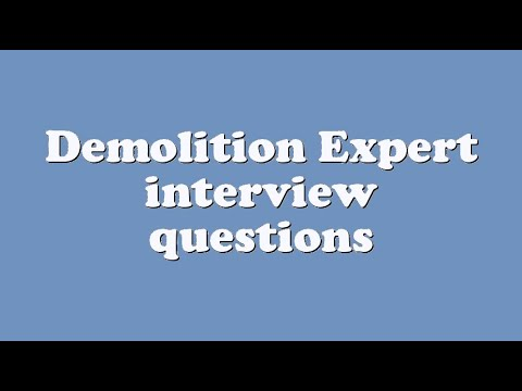 Demolition Expert interview questions