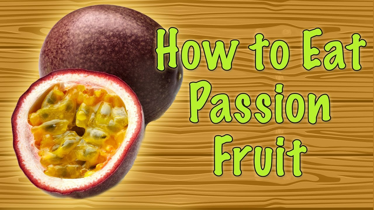 how to eat passion fruit how to ripen fruit