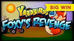 AWESOME SESSION! Yardbirds 2 Foxy's Revenge Slot - All Bonuses!