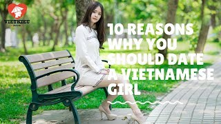 10 Reasons Why You Should Date a Vietnamese Girl