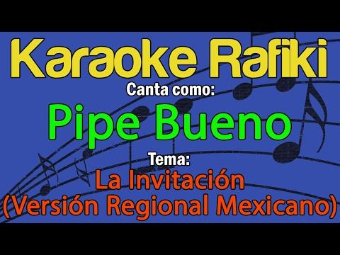 Pipe Bueno - La Invitación (Versión Regional Mexicano) Karaoke Demo