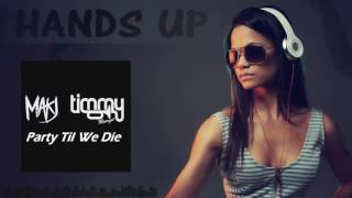 Makj & Timmy Trumpet - Party Till We Die (Jinpachi Futushimo Bootleg)