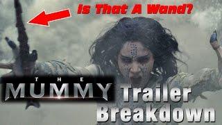 MUMMY (2017)   Trailer Breakdown