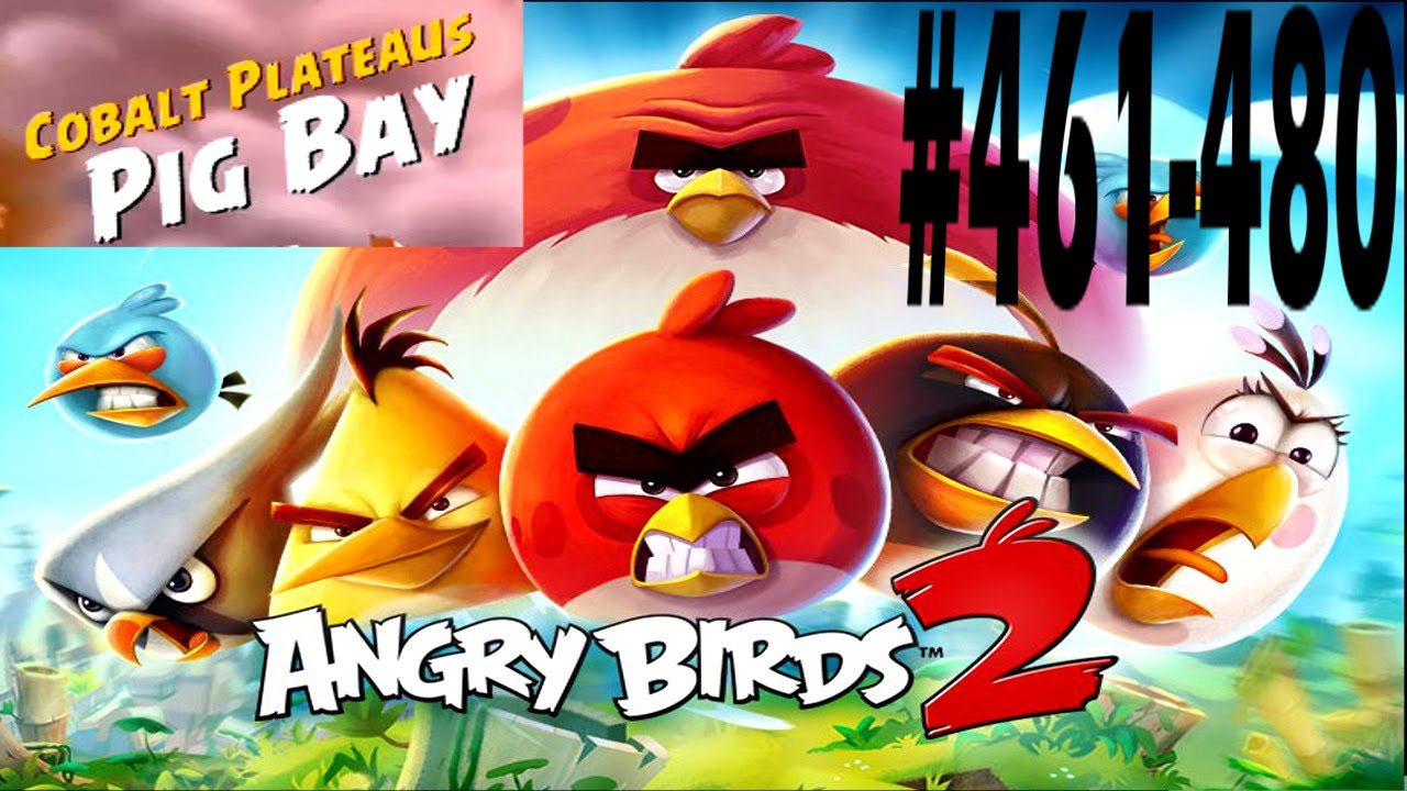 Angry birds 2 cobalt plateaus pig bay levels 461 480 - Angry birds trio ...