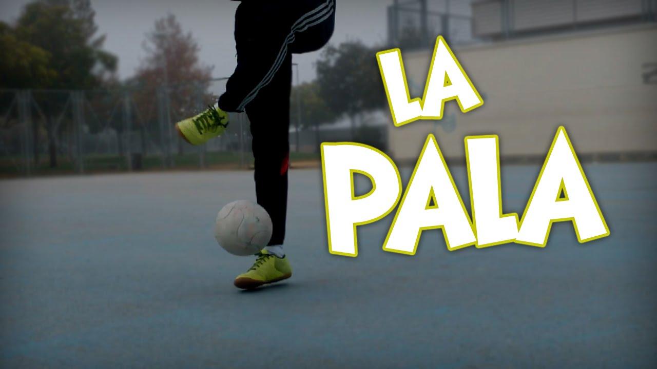 LA PALA - Trucos de futbol - YouTube adedef929928f