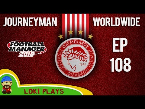 FM18 - Journeyman Worldwide - EP108 - Europa League - Olympiacos Greece - Football Manager 2018