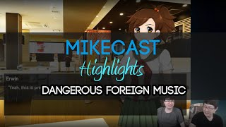 [Highlight] Mikecast - Dangerous Foreign Music