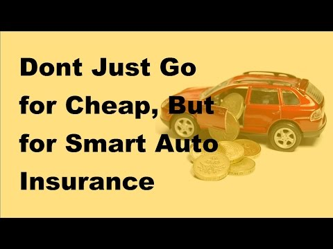 Dont Just Go for Cheap, But for Smart Auto Insurance Shopping  -  2017 Buying Car Insurance Tips