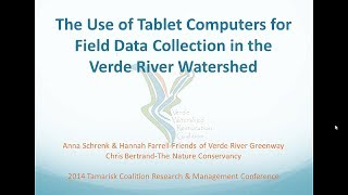 Anna Schrenk - The Use of Tablet Computers for Field Data Collection in the Verde River Watershed