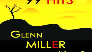 Glenn Miller - Sleepy Town Train