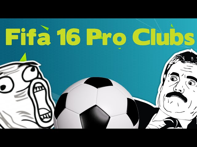 Fifa 16 | Pro Clubs | WHO BALL ROLLS?! #3