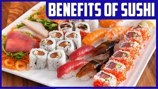 The Health Benefits of Sushi and How to Choose Healthy Sushi
