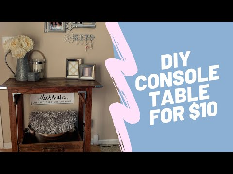 DIY CONSOLE TABLE $10