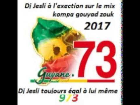Mix Kompa GouyadZouk 2017 Mixé Par Dj Jesli 973