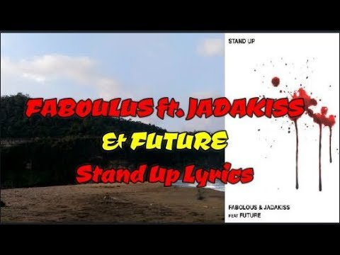 Faboulus feat Jadakiss & Future Stand Up Lyrics
