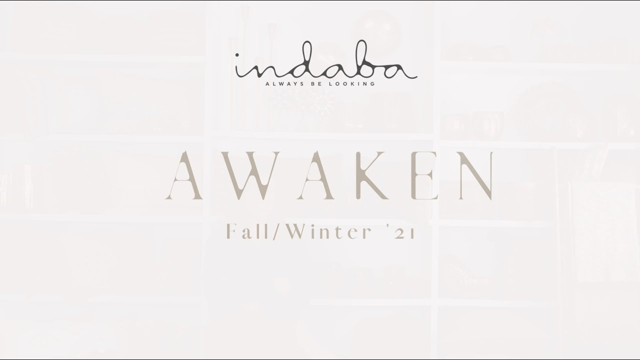 Awaken - Indaba FW '21 Collection