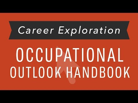 Career Exploration: Occupational Outlook Handbook