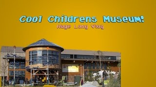 Cool Childrens Museum! Huge Vlog