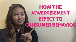 ADVERTISEMENT : EFFECT TO CONSUMER BEHAVIOR