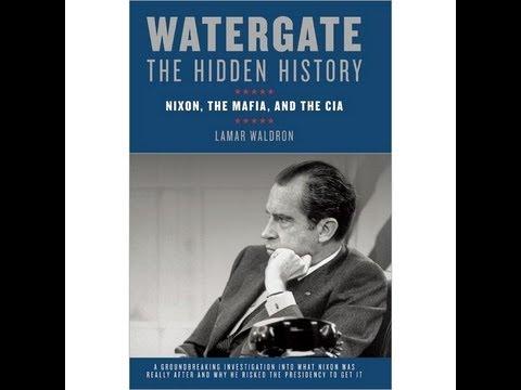 """Watergate: The Hidden History"" Pt 1 - Lamar Waldron"