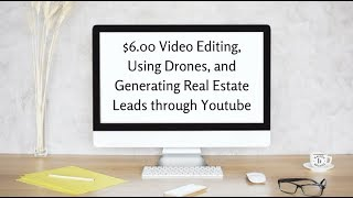 $6 Video Editing, Using Drones, & Youtube Video for Real Estate Leads | Lori Ballen & Sandy Williams thumbnail