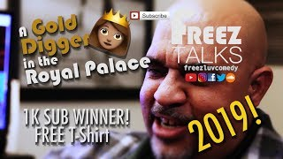 #FreezTalks Episode 110- Meghan Markle the Royal Gold Digger!?--Free T-Shirt Giveaway