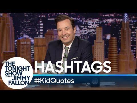 Hashtags: #KidQuotes