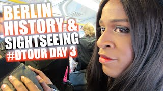 BERLIN HISTORY & SIGHTSEEING | #DTOUR DAY 3