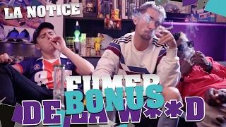 BONUS #31 - FUMER DE LA W**D