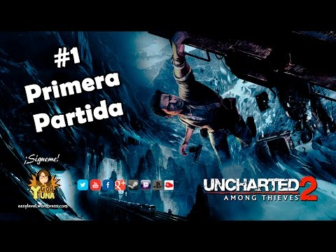 Primera Partida - Uncharted 2: El Reino de los Ladrones