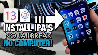 How To Install IPA's (3rd Party Apps) iOS 13 NO Jailbreak & No Computer!.