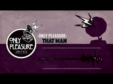 That man - Only Pleasure Swing 'n' Roll