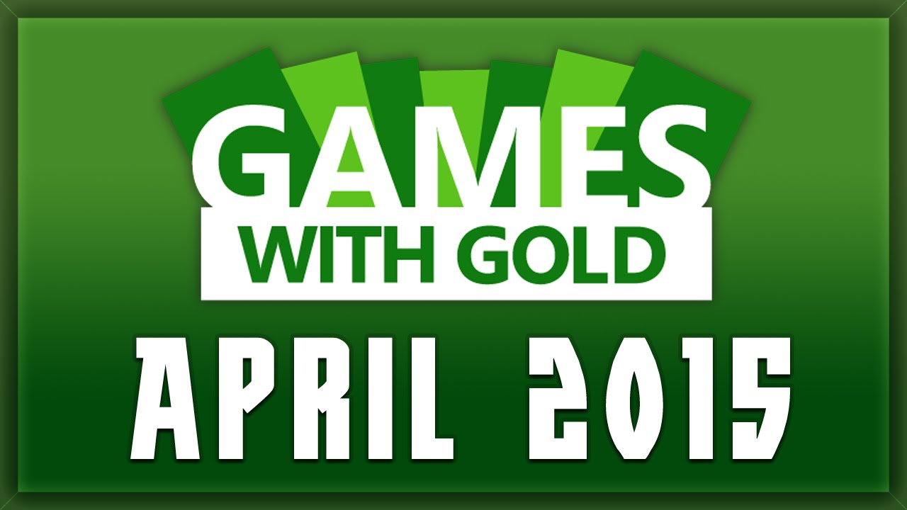 Xbox Live Games With Gold April 2015 Free Games With