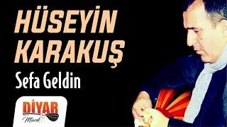 Hüseyin Karakuş - Sefa Geldin (Official Audio)