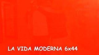 La Vida Moderna | 6X44 | Mear sentado