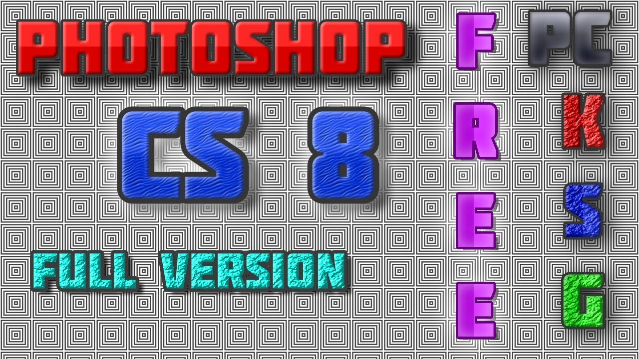 How to download Photoshop CS 8 full version for FREE
