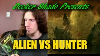 Alien VS Hunter Review by Decker Shado
