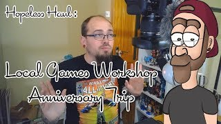 Games Workshop Store Anniversary Haul 30th March 2019