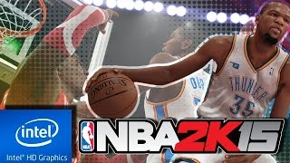 NBA 2K15 | LOW END PC TEST | INTEL HD 4000 | 4 GB RAM | i3 |